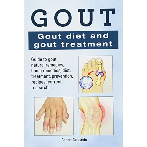 Gout  Gout diet and gout treatment  Guide to gout natural remedies, home  remedies, diet, treatment, prevention, recipes, current research  Paperback  –