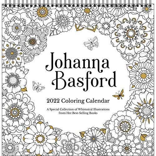 Calendar Books 2022.Buy Johanna Basford 2022 Coloring Wall Calendar A Special Collection Of Whimsical Illustrations From Her Best Selling Books Calendar Wall Calendar August 24 2021 Online In India 1524863181